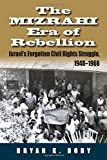 Image of The Mizrahi Era of Rebellion: Israel's Forgotten Civil Rights Struggle 1948-1966 (Contemporary Issues in the Middle East)