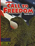 img - for Holt Call to Freedom: Student's Edition CALL TO FREEDOM 2003 BEG-1877 Grade 07 Beginnings to 1877 2003 book / textbook / text book