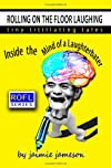 Rolling on the Floor Laughing: Inside the Mind of a Laughterbater (Volume 1)