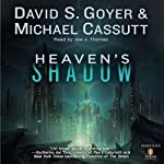Heaven's Shadow (       UNABRIDGED) by David S. Goyer, Michael Cassutt Narrated by Joe J. Thomas