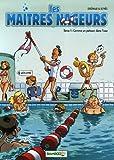 Les maîtres nageurs, Tome 1 : Comme un poisson dans l'eau
