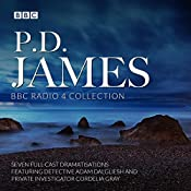P. D. James BBC Radio Drama Collection: Seven Full-Cast Dramatisations | [P. D. James]