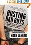 Busting Bad Guys: My True Crime Stori...