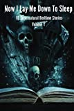 img - for Now I Lay Me Down To Sleep: 10 Supernatural Bedtime Stories (Volume 1) by Arthur Butt (2015-10-05) book / textbook / text book