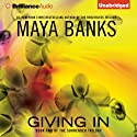 Giving In: The Surrender Trilogy, Book 2 (       UNABRIDGED) by Maya Banks Narrated by Alix Dale