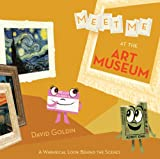 David Goldin Meet Me at the Art Museum: A Whimsical Look Behind the Scenes
