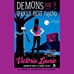 Demons are a Ghoul's Best Friend: A Ghost Hunter Mystery (       UNABRIDGED) by Victoria Laurie Narrated by Eileen Stevens