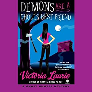Demons are a Ghoul's Best Friend: A Ghost Hunter Mystery | [Victoria Laurie]