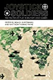Acquista Joystick Soldiers: The Politics of Play in Military Video Games [Edizione Kindle]