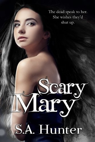 Scary Mary [Kindle Edition] by: S.A. Hunter