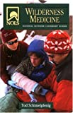 NOLS Wilderness Medicine: 4th Edition (NOLS Library)