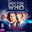 Doctor Who - Destiny of the Doctor - Enemy Aliens Audiobook by Alan Barnes Narrated by India Fisher, Michael Maloney