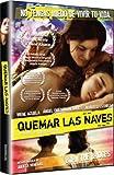 Quemar Las Naves: Burn The Bridges