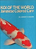 img - for Koi of the World: Japanese Colored Carp book / textbook / text book