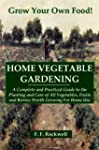 HOME VEGETABLE GARDENING: A Complete...