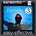 Rapid French: Volume 3 Audiobook by  earworms Learning Narrated by Marlon Lodge, Hélèn Pollmann, Xénia Saquet