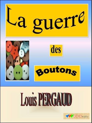 Louis Pergaud - La guerre des boutons (Annoté) (French Edition)