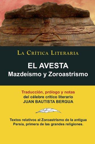 El Avesta: Zoroastrismo y Mazdeísmo, Colección La Crítica Literaria por el célebre crítico literario Juan Bautista Bergua, Ediciones Ibéricas