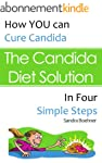 The Candida Diet Solution: Cure Candi...