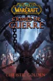 Christie Golden World of Warcraft : Crimes de guerre
