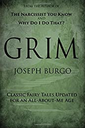 Grim: Classic Fairy Tales Updated for an All-About-Me Age