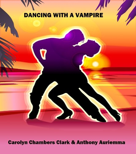 DANCING WITH A VAMPIRE: A Paranormal Romance