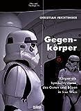 Image de Gegenkörper: Körper als Symbolsysteme des Guten und Bösen in Star Wars (Film & Theologie)