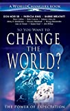 img - for So You Want to Change the World?: The Power of Expectation (WorldChangers Book) book / textbook / text book