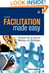 Facilitation Made Easy: Practical Tip...
