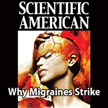 Why Migraines Strike: Scientific American (       UNABRIDGED) by David W. Dodick, J. Jay Gargus, Scientific American Narrated by Mark Moran