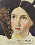 img - for Objects of Affection: Pre-Raphaelite Portraits by John Brett by Christiana Payne (2010-06-10) book / textbook / text book