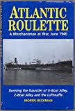 img - for Atlantic Roulette: A Merchantman at War, June 1940, Running the Gauntlet of U-boat Alley, E-boat Alley and the Luftwaffe book / textbook / text book