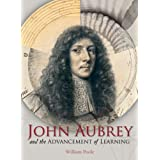 John Aubrey and the Advancement of Learningby William Poole