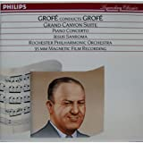 Grofe Conducts Grofe: Grand Canyon Suite, Piano Concerto in D