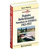 Flughafen Berlin-Schönefeld - Heimatbasis der INTERFLUG 1963-1977