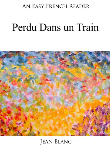 Couverture du livre An Easy French Reader: Perdu Dans un Train