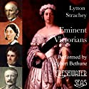 Eminent Victorians: Cardinal Manning, Florence Nightingale, Dr. Arnold, General Gordon (       UNABRIDGED) by Lytton Strachey Narrated by Robert Bethune