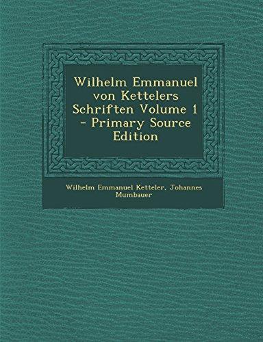 Wilhelm Emmanuel von Kettelers Schriften Volume 1