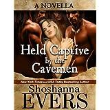 Held Captive by the Cavemen ~ Shoshanna Evers