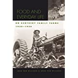 Food and Everyday Life on Kentucky Family Farms, 1920-1950 (Kentucky Remembered: An Oral History Series) ~ John van Willigen
