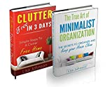 CLEANING AND HOME ORGANIZATION BOX-SET #1: Clutter Free In 3 Days + Minimalist Organization-Secrets To Organize And Clean: Declutter, Declutter Your Life,
