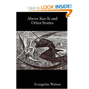 Above Ker-Is and Other Stories by Evangeline Walton