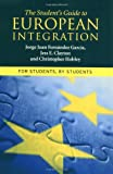 img - for The Student's Guide to European Integration: For Students, By Students book / textbook / text book