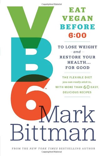 Vb6: Eat Vegan Before 6:00 To Lose Weight And Restore Your Health . . . For Good front-983719