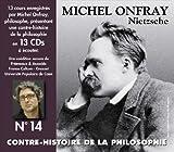 echange, troc Michel Onfray - Contre-Histoire De La Philosophie /Vol.14 : Nietzsche