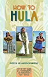 img - for How to Hula: Step-b-step Guide With Photographs and Instructions for 7 Dances book / textbook / text book