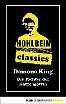 DIE TOCHTER DER KATZENGÖTTIN: EIN DAMONA KING ROMAN (HOHLBEIN CLASSICS 30) (GERMAN EDITION)