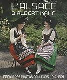 echange, troc Vladimir Vasak - L'Alsace d'Albert Kahn : Premières photos couleurs, 1917-1921