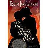 The Bride Price (Civil War Brides Series Book 1) ~ Tracey Jane Jackson