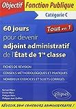 60 Jours pour Devenir Adjoint Administratif de l'État de 1re Classe Tout en 1 Catégorie C